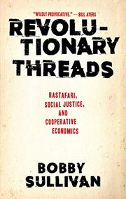 REVOLUTIONARY THREADS by Bobby Sullivan