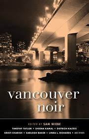 VANCOUVER NOIR  by Sam Wiebe