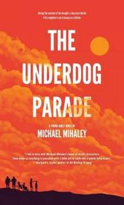 THE UNDERDOG PARADE by Michael Mihaley