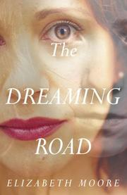THE DREAMING ROAD by Elizabeth Moore