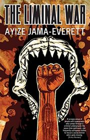 THE LIMINAL WAR by Ayize Jama-Everett