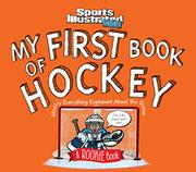 MY FIRST BOOK OF HOCKEY by Editors of Sports Illustrated for Kids
