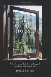 FOREST HOUSE by Joelle Fraser