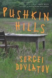 PUSHKIN HILLS by Sergei Dovlatov