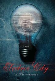 ELECTRIC CITY by Elizabeth Rosner
