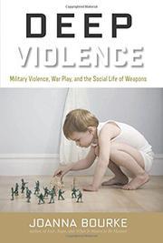 DEEP VIOLENCE by Joanna Bourke