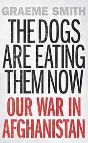 THE DOGS ARE EATING THEM NOW by Graeme Smith