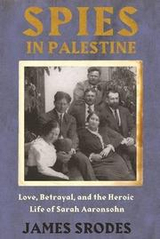 SPIES IN PALESTINE by James Srodes