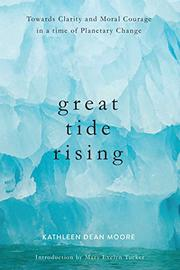 GREAT TIDE RISING by Kathleen Dean Moore