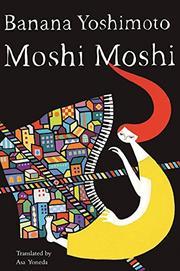 MOSHI MOSHI by Banana Yohimoto