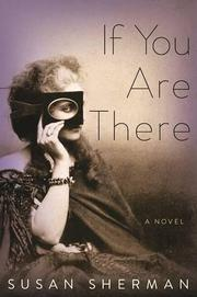 IF YOU ARE THERE by Susan Sherman