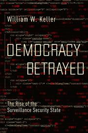 DEMOCRACY BETRAYED by William W. Keller