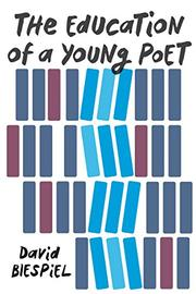 THE EDUCATION OF A YOUNG POET by David  Biespiel