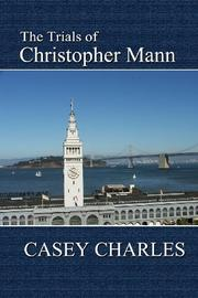 The Trials of Christopher Mann by Casey Charles