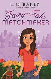 THE FAIRY-TALE MATCHMAKER by E.D. Baker