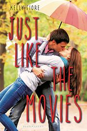 JUST LIKE THE MOVIES by Kelly Fiore