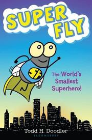 SUPER FLY by Todd H.  Doodler