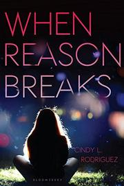 WHEN REASON BREAKS by Cindy L. Rodriguez