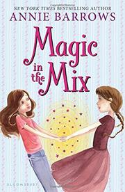 MAGIC IN THE MIX by Annie Barrows