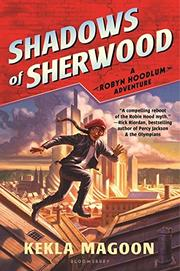 SHADOWS OF SHERWOOD by Kekla Magoon
