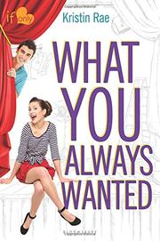 WHAT YOU ALWAYS WANTED by Kristin Rae