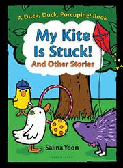 MY KITE IS STUCK!  by Salina Yoon