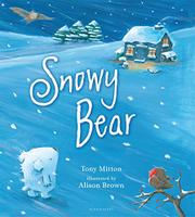 SNOWY BEAR by Tony Mitton