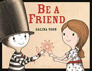 BE A FRIEND by Salina Yoon