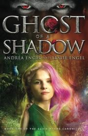 Ghost of a Shadow by Andrea Engel