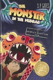 THE MONSTER IN THE MUDBALL by S.P. Gates