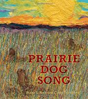 PRAIRIE DOG SONG by Susan L. Roth