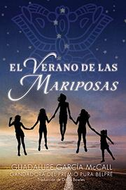 EL VERANO DE LAS MARIPOSAS by Guadalupe García McCall