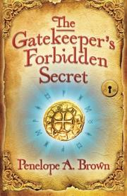 The Gatekeeper's Forbidden Secret by Penelope A. Brown