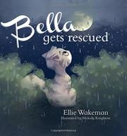 BELLA GETS RESCUED by Ellie Wakeman