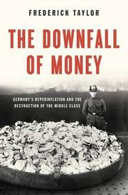 THE DOWNFALL OF MONEY by Frederick Taylor
