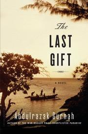 THE LAST GIFT by Abdulrazak Gurnah