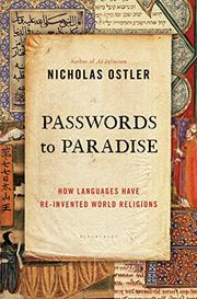 PASSWORDS TO PARADISE by Nicholas Ostler
