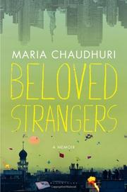 BELOVED STRANGERS by Maria Chaudhuri
