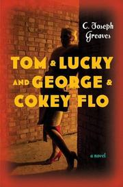 TOM & LUCKY (AND GEORGE & COKEY FLO) by C. Joseph Greaves