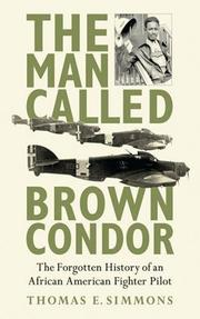 THE MAN CALLED BROWN CONDOR by Thomas E. Simmons
