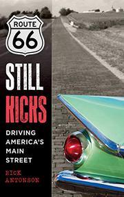 ROUTE 66 STILL KICKS by Rick Antonson