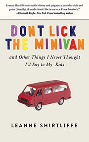 DON'T LICK THE MINIVAN by Leanne Shirtliffe