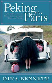 PEKING TO PARIS by Dina Bennett