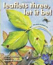LEAFLETS THREE, LET IT BE! by Anita Sanchez