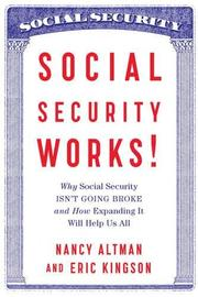 SOCIAL SECURITY WORKS! by Nancy J. Altman