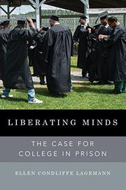LIBERATING MINDS by Ellen Condliffe Lagemann