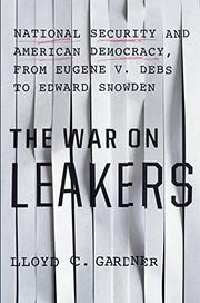 THE WAR ON LEAKERS by Lloyd C. Gardner