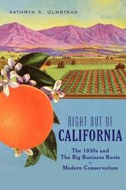 RIGHT OUT OF CALIFORNIA by Kathryn S. Olmsted