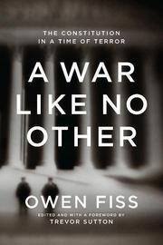 A WAR LIKE NO OTHER by Owen Fiss