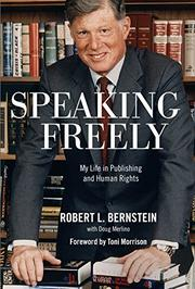 SPEAKING FREELY by Robert L. Bernstein